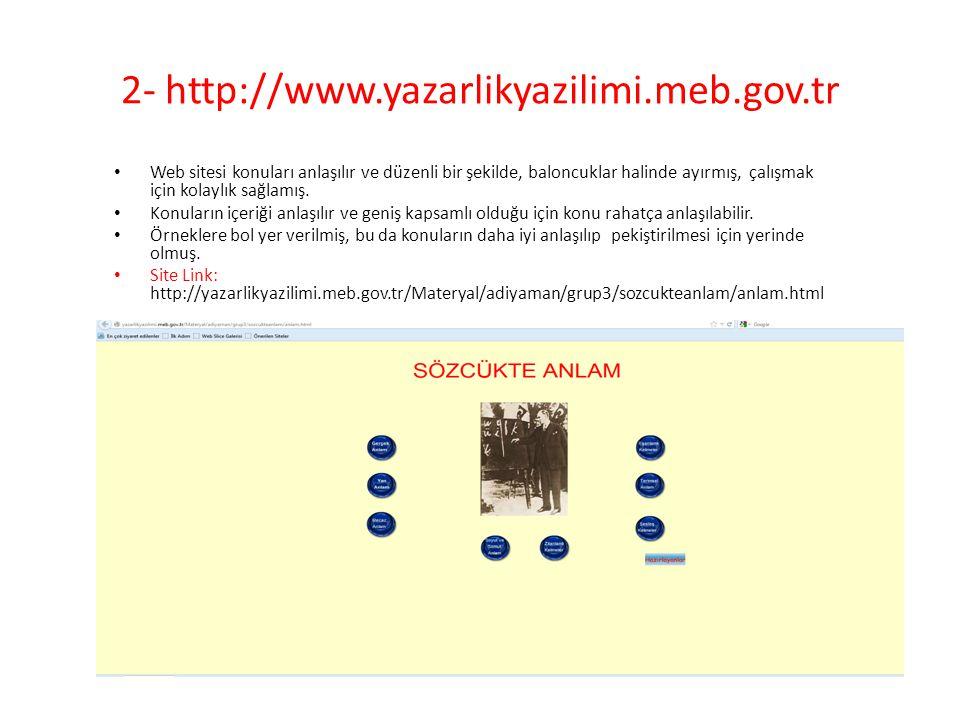 2- http://www.yazarlikyazilimi.meb.gov.tr • Web sitesi konuları anlaşılır ve düzenli bir şekilde, baloncuklar halinde ayırmış, çalışmak için kolaylık