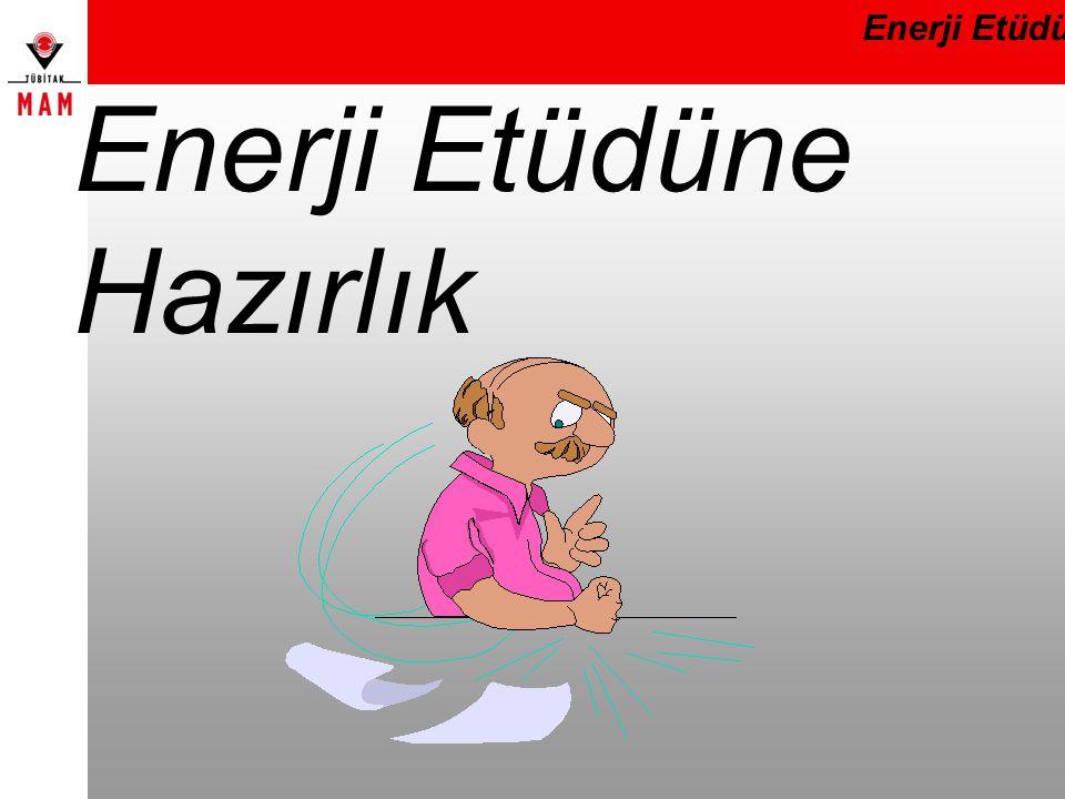 Enerji Etüdüne Hazırlık Enerji Etüdü
