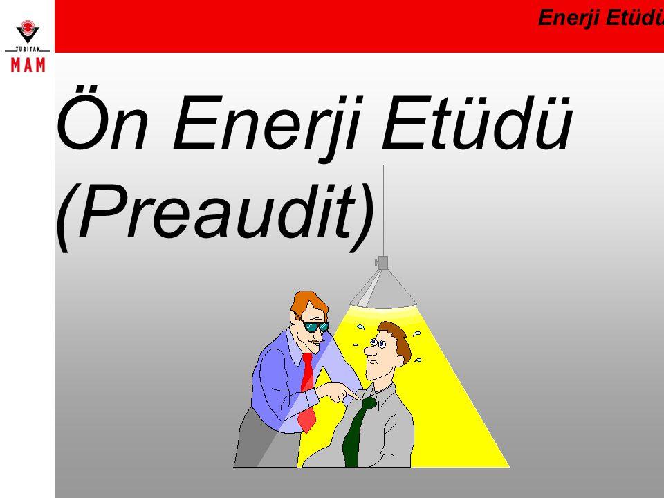Ön Enerji Etüdü (Preaudit) Enerji Etüdü