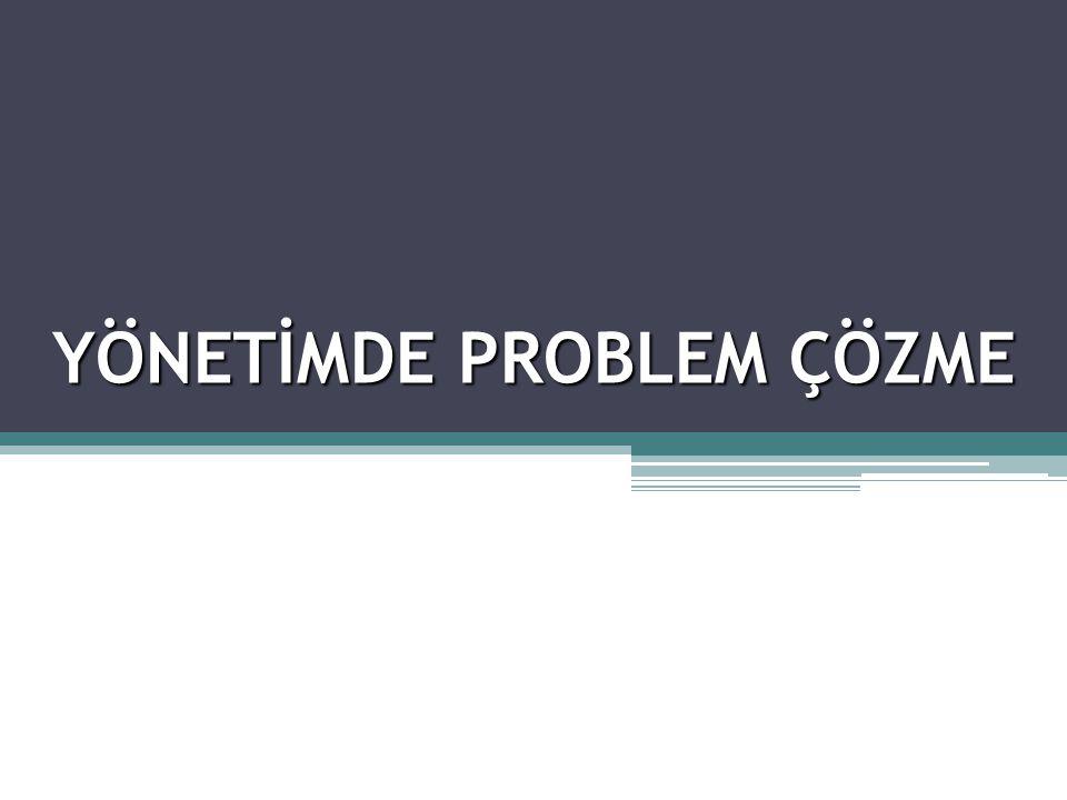 YÖNETİMDE PROBLEM ÇÖZME