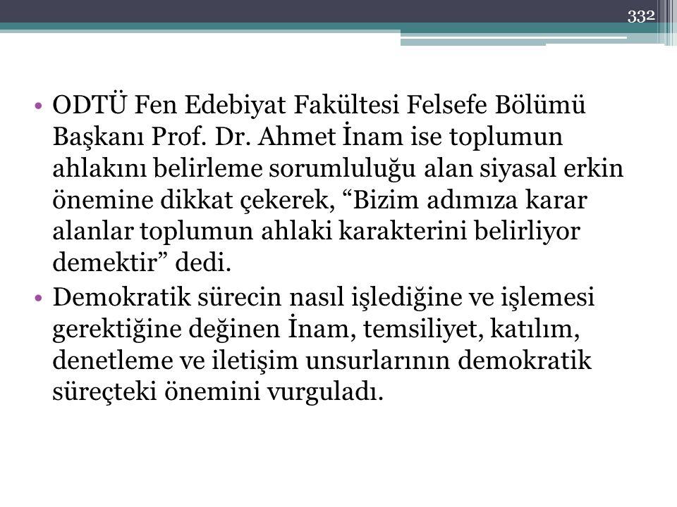 332 •ODTÜ Fen Edebiyat Fakültesi Felsefe Bölümü Başkanı Prof.
