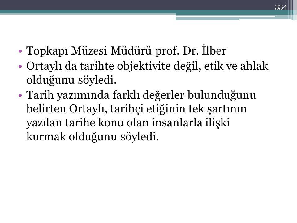 334 •Topkapı Müzesi Müdürü prof.Dr.