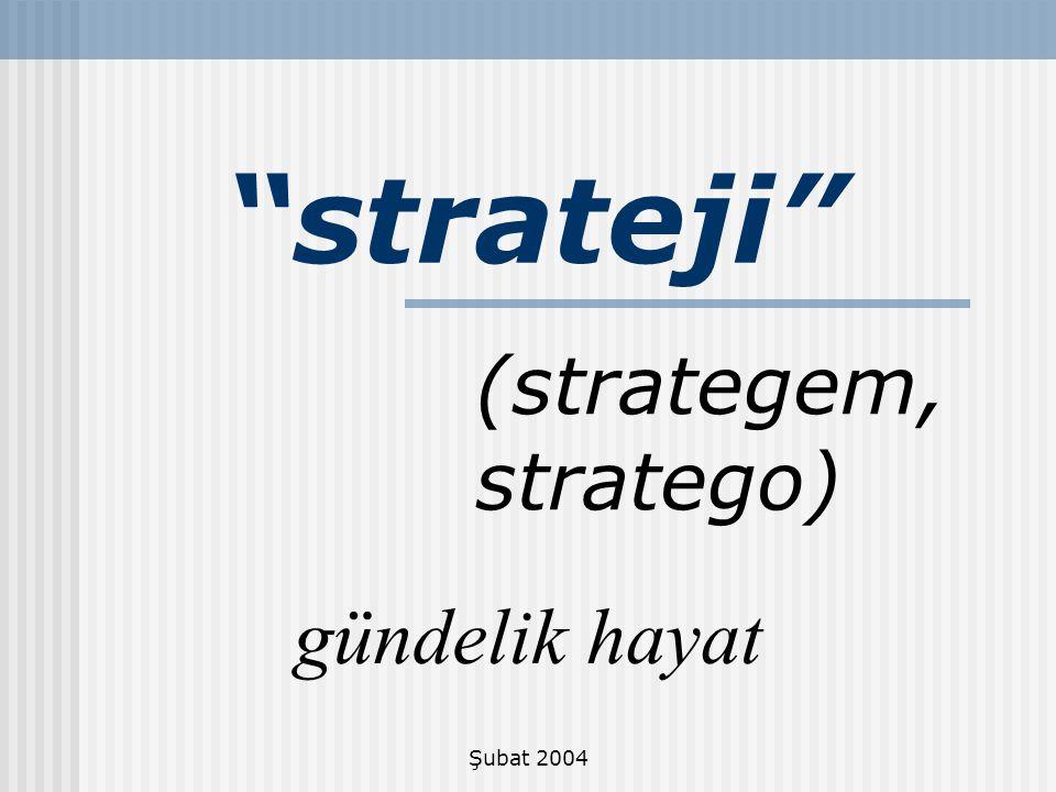 """Şubat 2004 """"strateji"""" (strategem, stratego) gündelik hayat"""