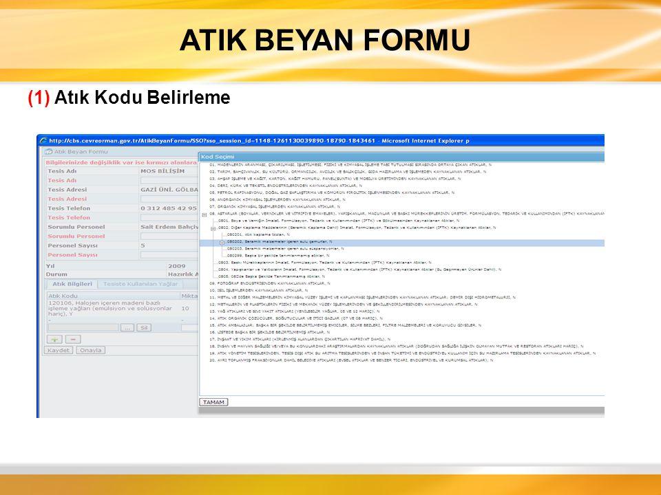 ATIK BEYAN FORMU (2) Yağ Kategori Belirleme Listeden seçilen atık eğer atık yağ ise kategorisinin listeden seçilmesi gerekmektedir I.