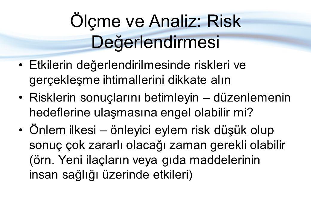Ölçme ve Analiz: Risk Değerlendirmesi •Etkilerin değerlendirilmesinde riskleri ve gerçekleşme ihtimallerini dikkate alın •Risklerin sonuçlarını betiml