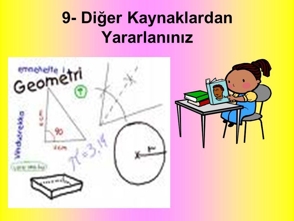 8- Not Tutunuz. Not tutarken ; Anlatılanlar öğretmenin ağzından çıktığı gibi değil, anlaşıldığı gibi yazılmalıdır. Öğretmenin anlattığı konunun ana fi