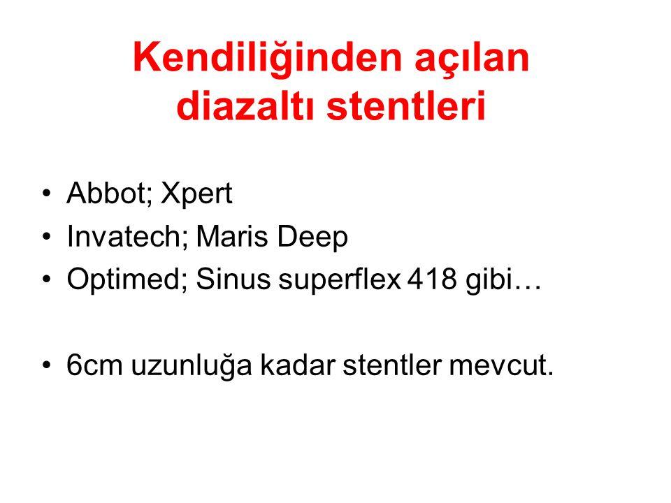 Kendiliğinden açılan diazaltı stentleri •Abbot; Xpert •Invatech; Maris Deep •Optimed; Sinus superflex 418 gibi… •6cm uzunluğa kadar stentler mevcut.