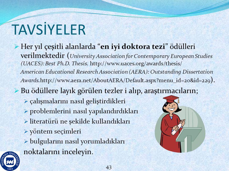 """TAVSİYELER  Her yıl çeşitli alanlarda """"en iyi doktora tezi"""" ödülleri verilmektedir ( University Association for Contemporary European Studies (UACES)"""