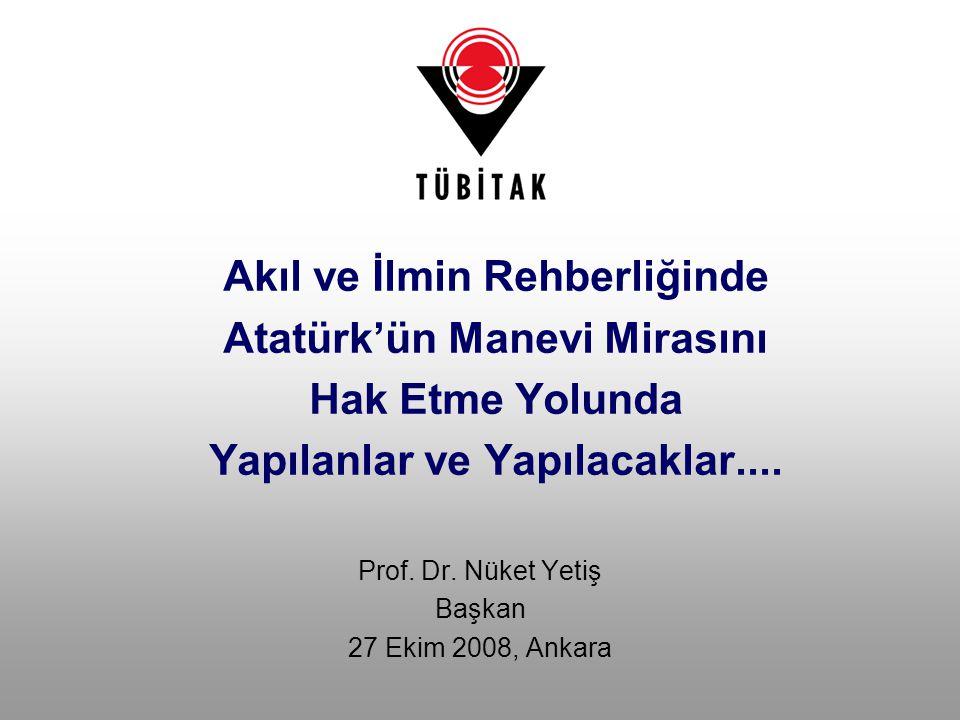 Amaç Atatürk ilkeleri ve Cumhuriyetimizin kuruluşunun temel politikaları doğrultusunda, 2004 ve sonrasında Türkiye Araştırma Alanı ndaki gelişmeler