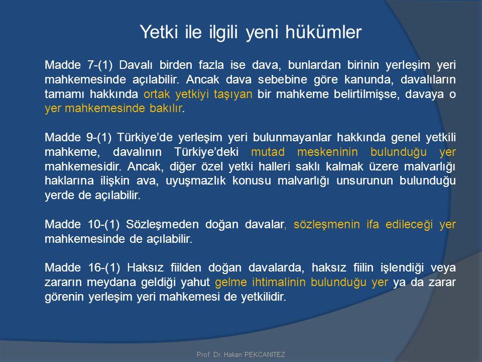 Yetki ile ilgili yeni hükümler Madde 7-(1) Davalı birden fazla ise dava, bunlardan birinin yerleşim yeri mahkemesinde açılabilir. Ancak dava sebebine