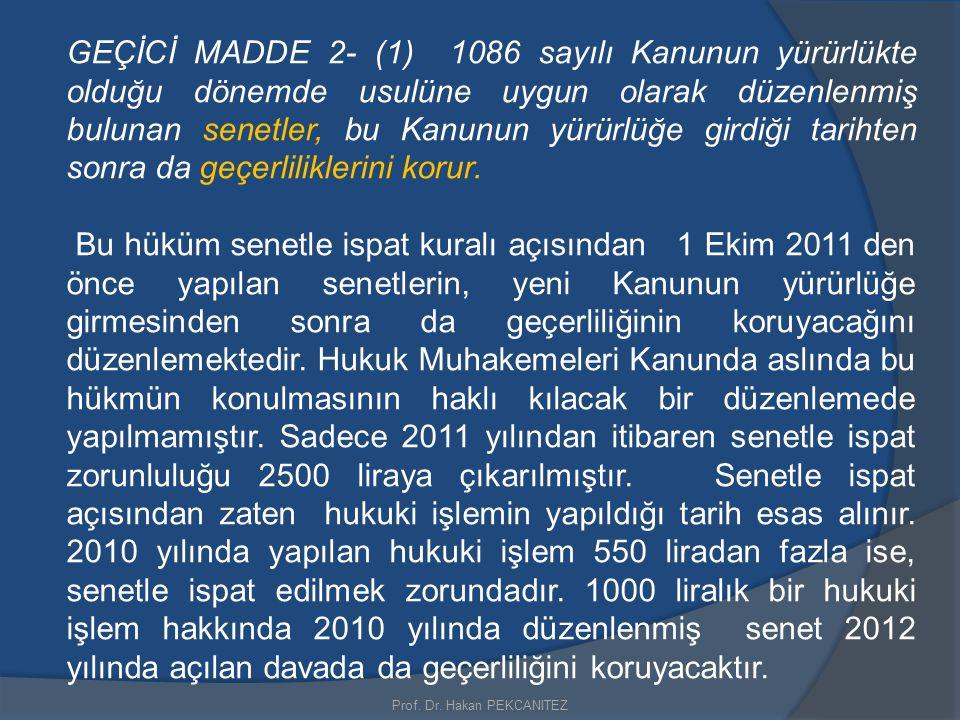Prof.Dr. Hakan PEKCANITEZ Yeminin şekli MADDE 233- (1) Yemin, mahkeme huzurunda eda olunur.