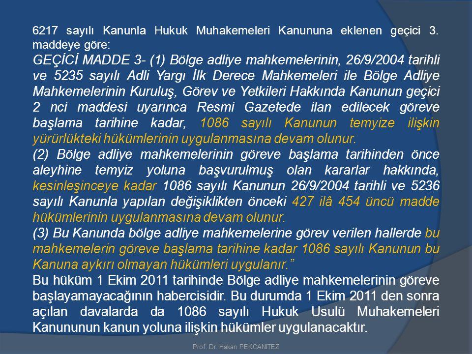6217 sayılı Kanunla Hukuk Muhakemeleri Kanununa eklenen geçici 3. maddeye göre: GEÇİCİ MADDE 3- (1) Bölge adliye mahkemelerinin, 26/9/2004 tarihli ve