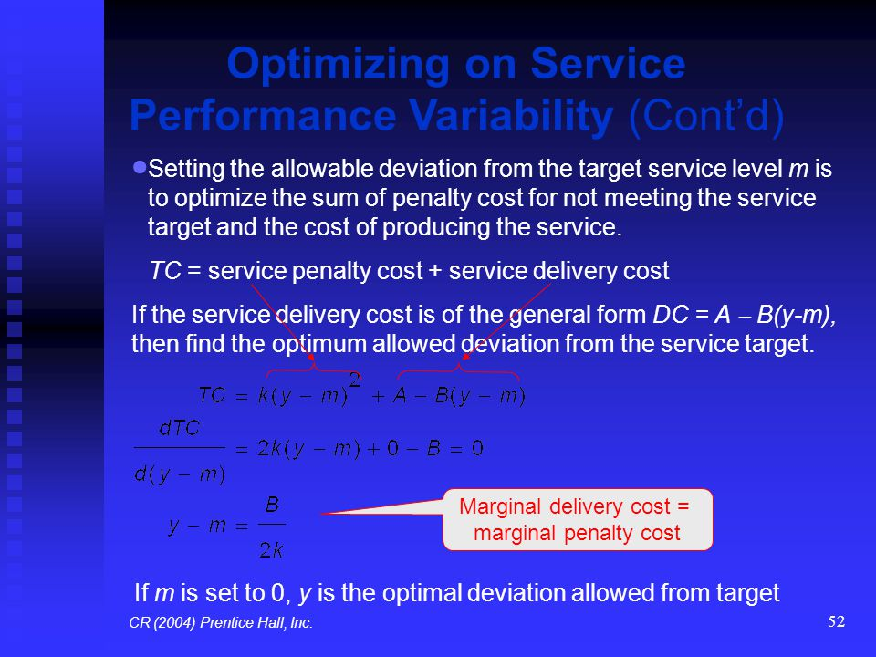 52  Setting the allowable deviation from the target service level m is to optimize the sum of penalty cost for not meeting the service target and the
