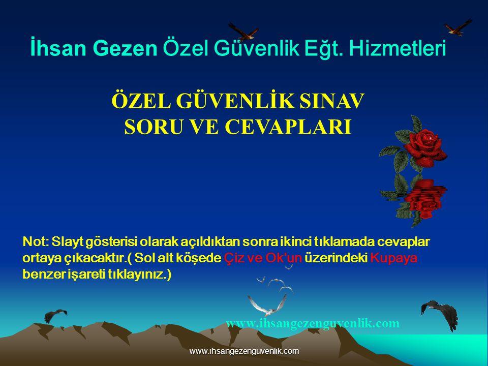 www.ihsangezenguvenlik.com İhsan Gezen Özel Güvenlik Eğt.