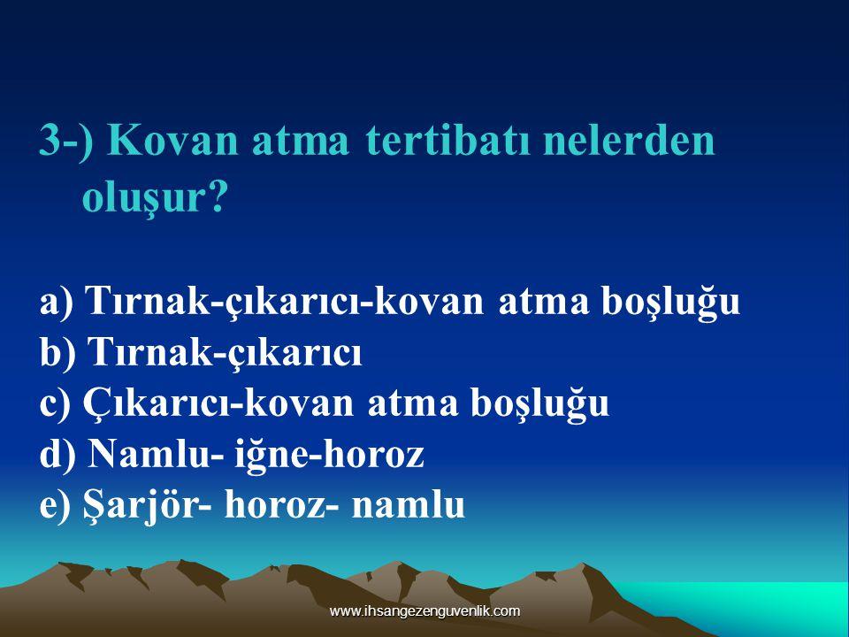www.ihsangezenguvenlik.com 3-) Kovan atma tertibatı nelerden oluşur.