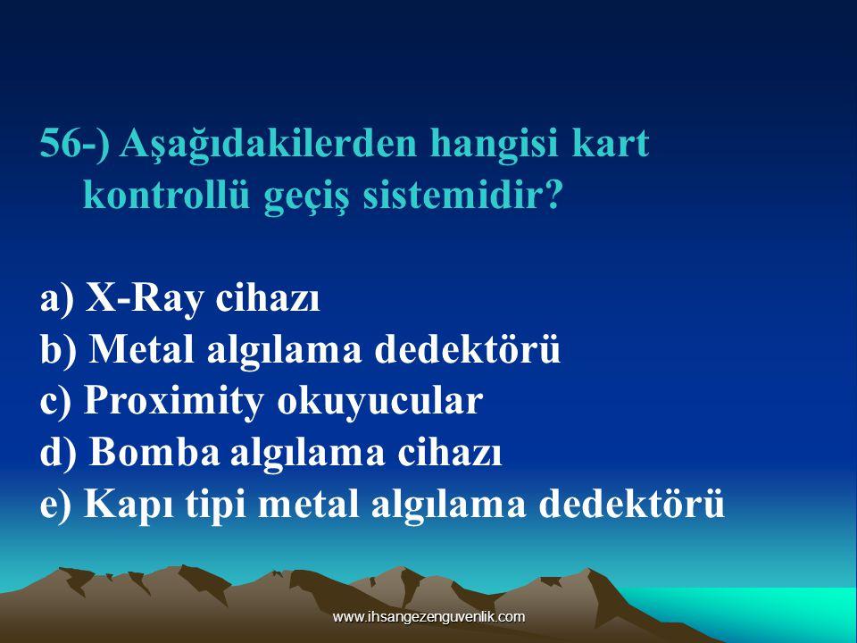 www.ihsangezenguvenlik.com 56-) Aşağıdakilerden hangisi kart kontrollü geçiş sistemidir.