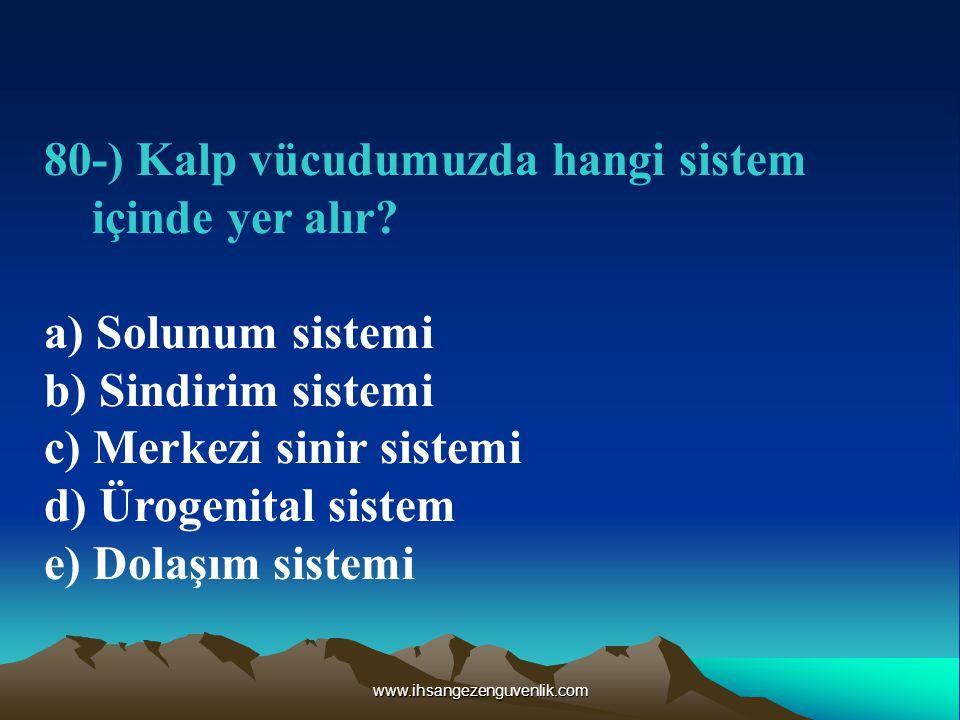 www.ihsangezenguvenlik.com 80-) Kalp vücudumuzda hangi sistem içinde yer alır.