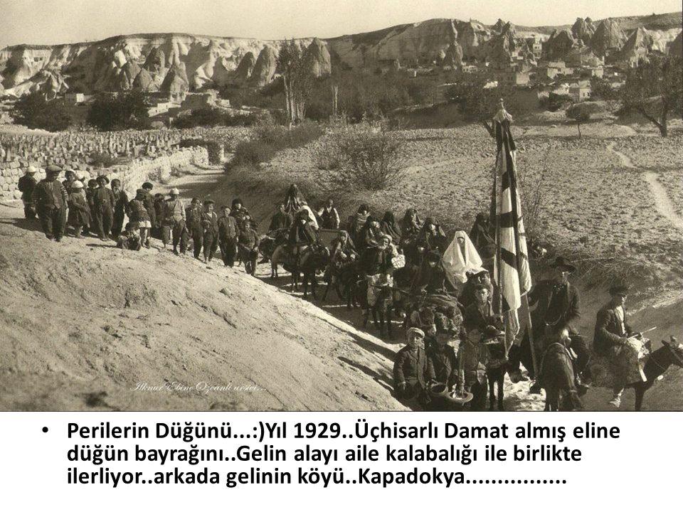 • Perilerin Düğünü...:)Yıl 1929..Üçhisarlı Damat almış eline düğün bayrağını..Gelin alayı aile kalabalığı ile birlikte ilerliyor..arkada gelinin köyü.
