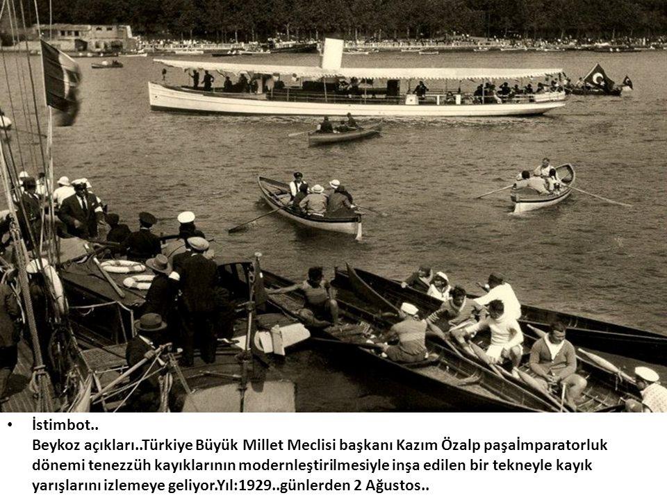 • İstimbot.. Beykoz açıkları..Türkiye Büyük Millet Meclisi başkanı Kazım Özalp paşaİmparatorluk dönemi tenezzüh kayıklarının modernleştirilmesiyle inş