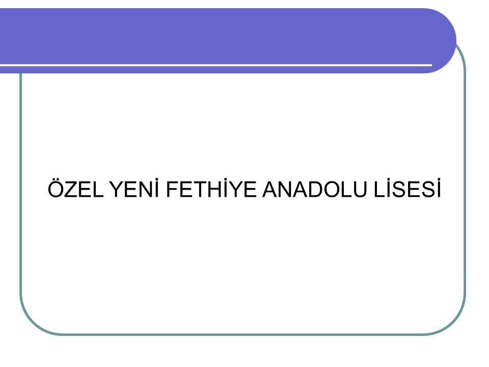 ÖZEL YENİ FETHİYE ANADOLU LİSESİ