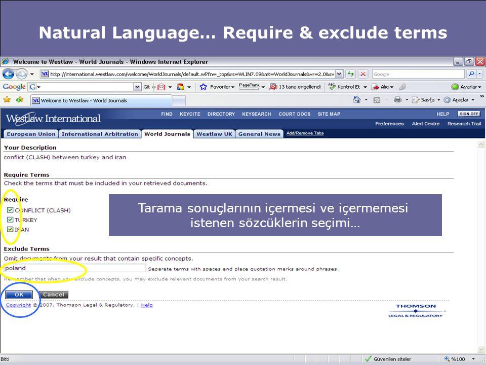 Natural Language… Require & exclude terms Tarama sonuçlarının içermesi ve içermemesi istenen sözcüklerin seçimi…