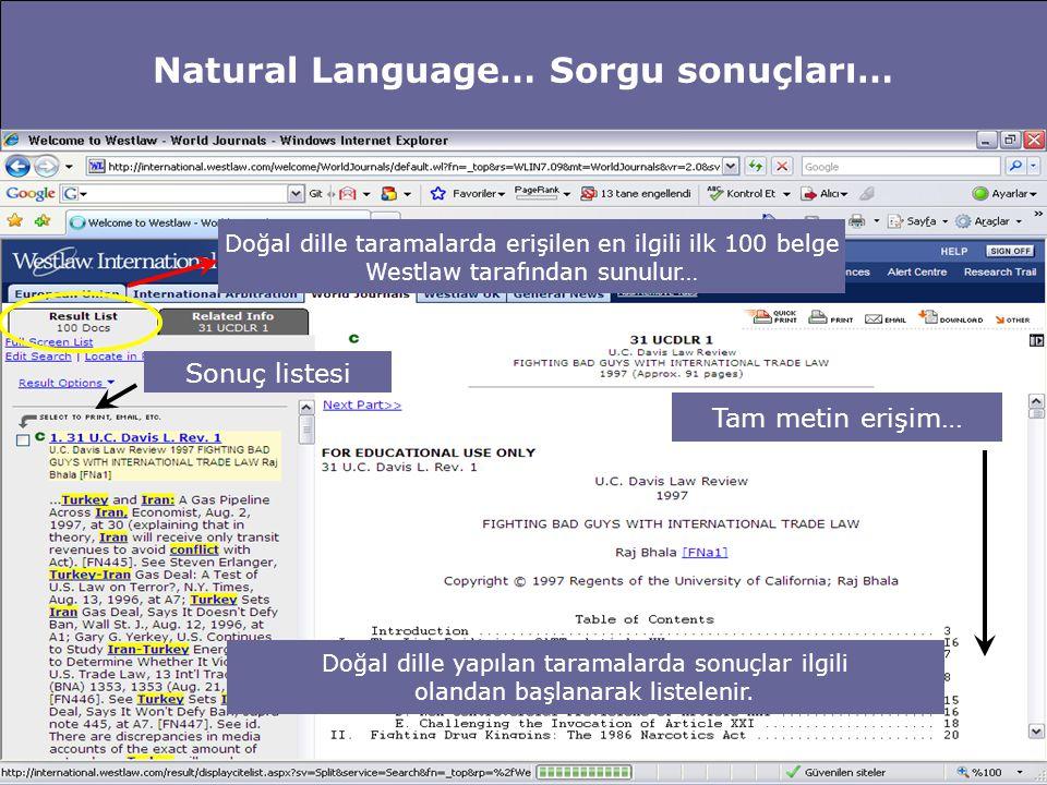 Natural Language… Sorgu sonuçları… Sonuç listesi Tam metin erişim… Doğal dille taramalarda erişilen en ilgili ilk 100 belge Westlaw tarafından sunulur