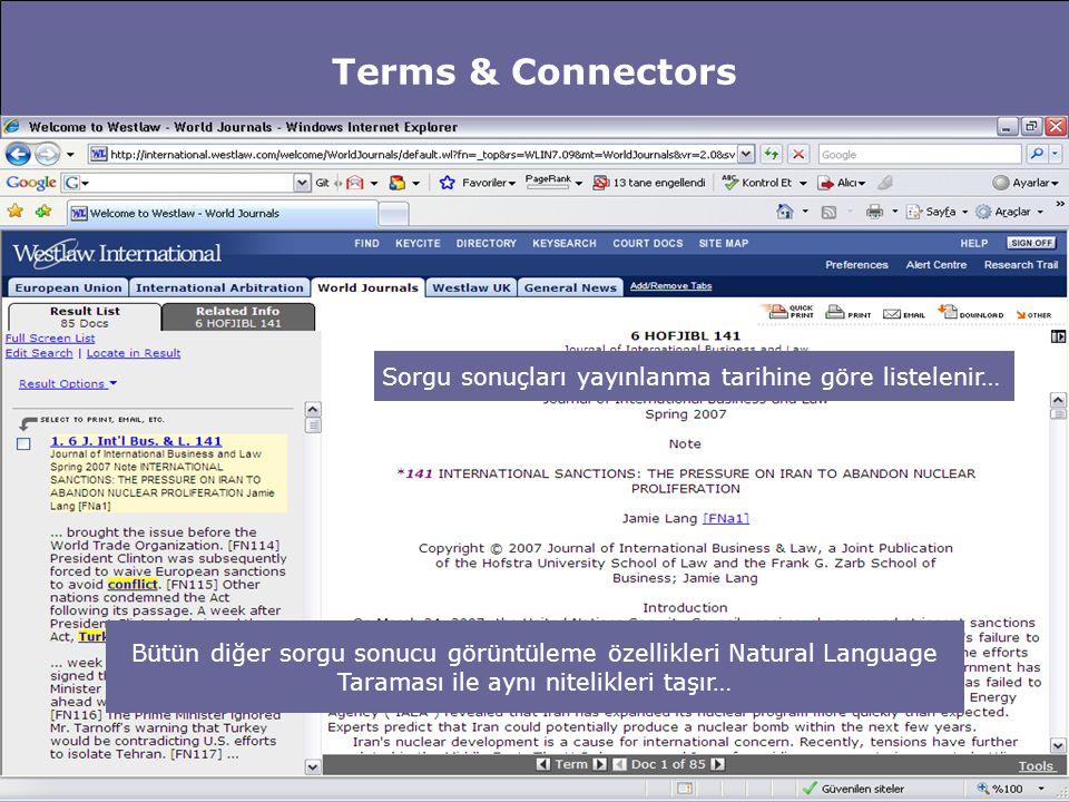 Terms & Connectors Sorgu sonuçları yayınlanma tarihine göre listelenir… Bütün diğer sorgu sonucu görüntüleme özellikleri Natural Language Taraması ile