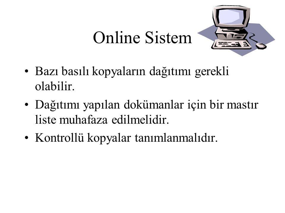 Online Sistem •Revizyonlar editör tarafından yapılmalı ve yönetim temsilcisi ve/ya da onay makamı tarafından onaylanmalıdır.