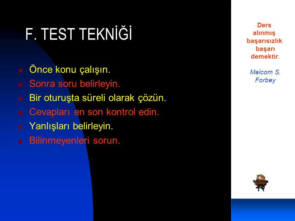 F.TEST TEKNİĞİ  Önce konu çalışın.  Sonra soru belirleyin.