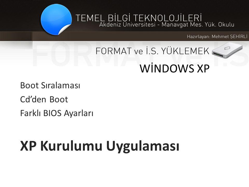 WİNDOWS XP Boot Sıralaması Cd'den Boot Farklı BIOS Ayarları XP Kurulumu Uygulaması