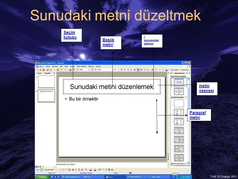 Sunudaki metni düzeltmek metin nesnesi I biçimindeki işaretçi Seçim kutusu Başlık metni Paragraf metni