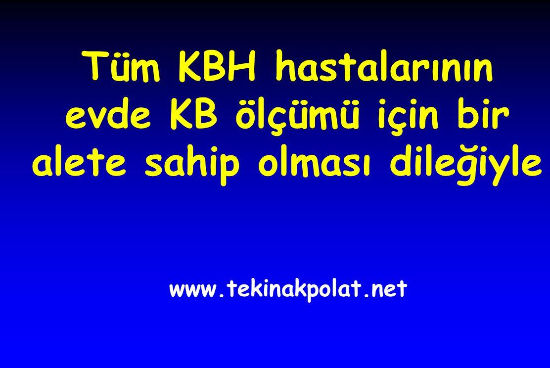 Tüm KBH hastalarının evde KB ölçümü için bir alete sahip olması dileğiyle www.tekinakpolat.net