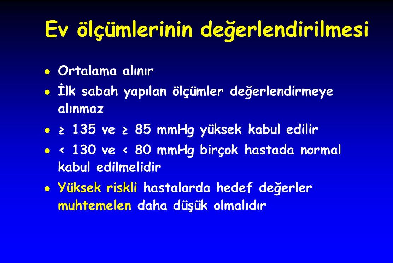 Ev ölçümlerinin değerlendirilmesi ● Ortalama alınır ● İlk sabah yapılan ölçümler değerlendirmeye alınmaz ● ≥ 135 ve ≥ 85 mmHg yüksek kabul edilir ● <
