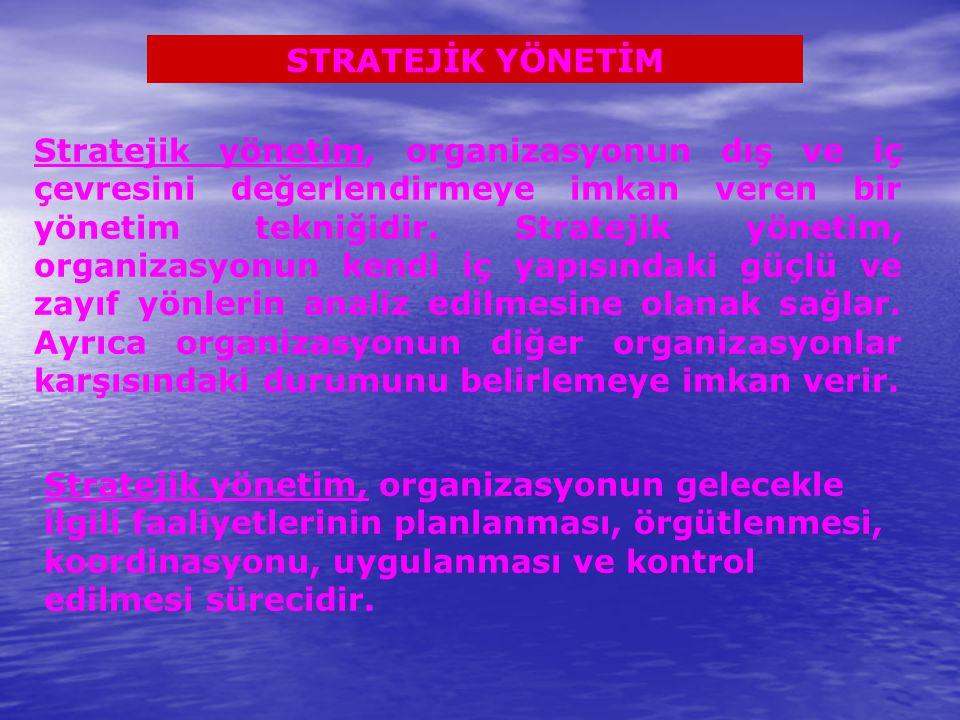 Stratejik yönetim, organizasyonun dış ve iç çevresini değerlendirmeye imkan veren bir yönetim tekniğidir. Stratejik yönetim, organizasyonun kendi iç y