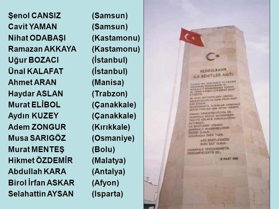 Şenol CANSIZ(Samsun) Cavit YAMAN(Samsun) Nihat ODABAŞI(Kastamonu) Ramazan AKKAYA(Kastamonu) Uğur BOZACI(İstanbul) Ünal KALAFAT(İstanbul) Ahmet ARAN(Ma