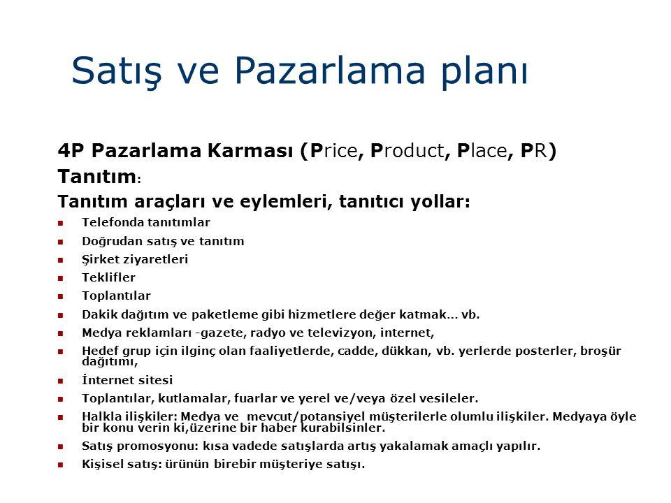 Satış ve Pazarlama planı 4P Pazarlama Karması (Price, Product, Place, PR) Tanıtım : Tanıtım araçları ve eylemleri, tanıtıcı yollar:  Telefonda tanıtı