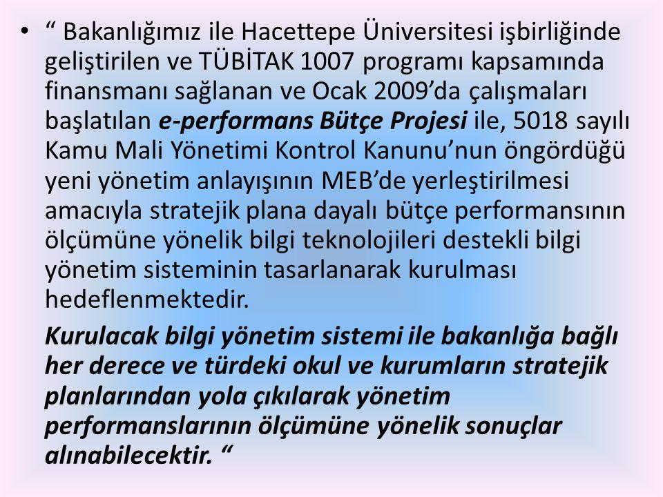 """• """" Bakanlığımız ile Hacettepe Üniversitesi işbirliğinde geliştirilen ve TÜBİTAK 1007 programı kapsamında finansmanı sağlanan ve Ocak 2009'da çalışmal"""