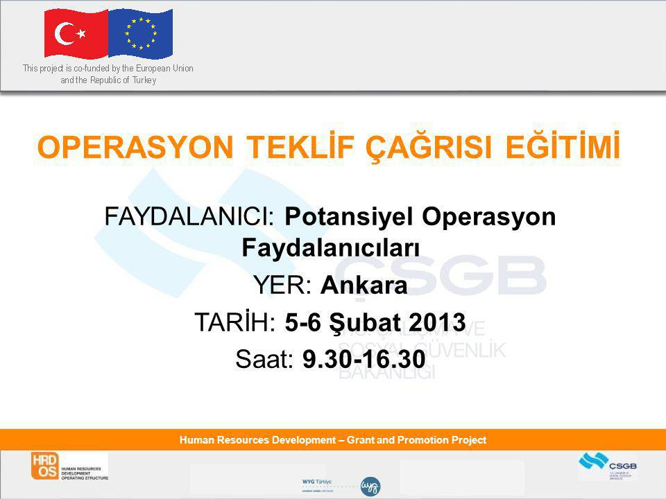 Human Resources Development – Grant and Promotion Project 5.5 SÜRE  Ay (maks.