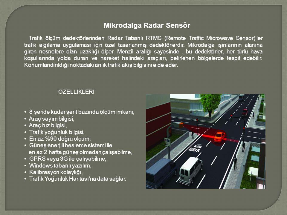 Tera Dedektör ( Video Dedektör) Cihaz kent yollarında, belli başlı ana arterlerde, kavşak ışıkları, yol ayrımı ve katılımları gibi noktalarda anlık trafik akış bilgisini imaj şeklinde almak amacıyla kullanılır.