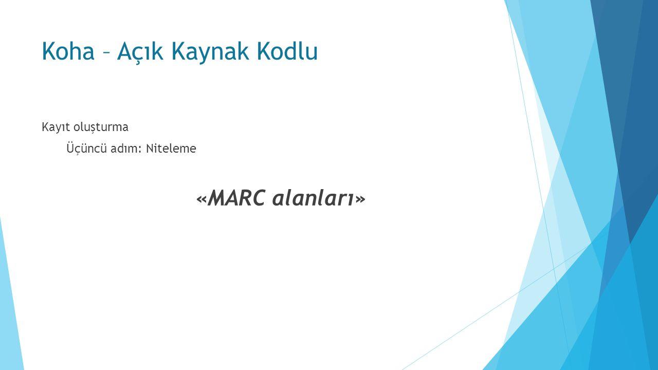 Koha – Açık Kaynak Kodlu Kayıt oluşturma Üçüncü adım: Niteleme «MARC alanları»