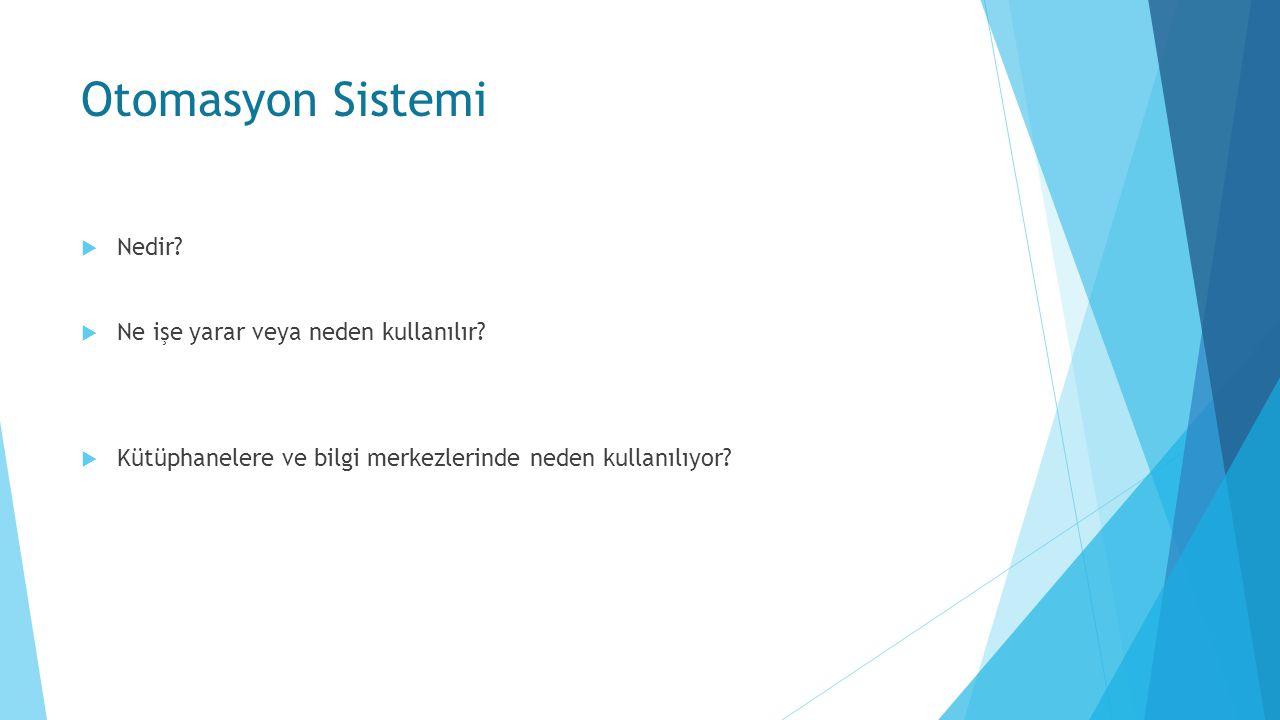 Otomasyon Sistemi  Nedir.  Ne işe yarar veya neden kullanılır.
