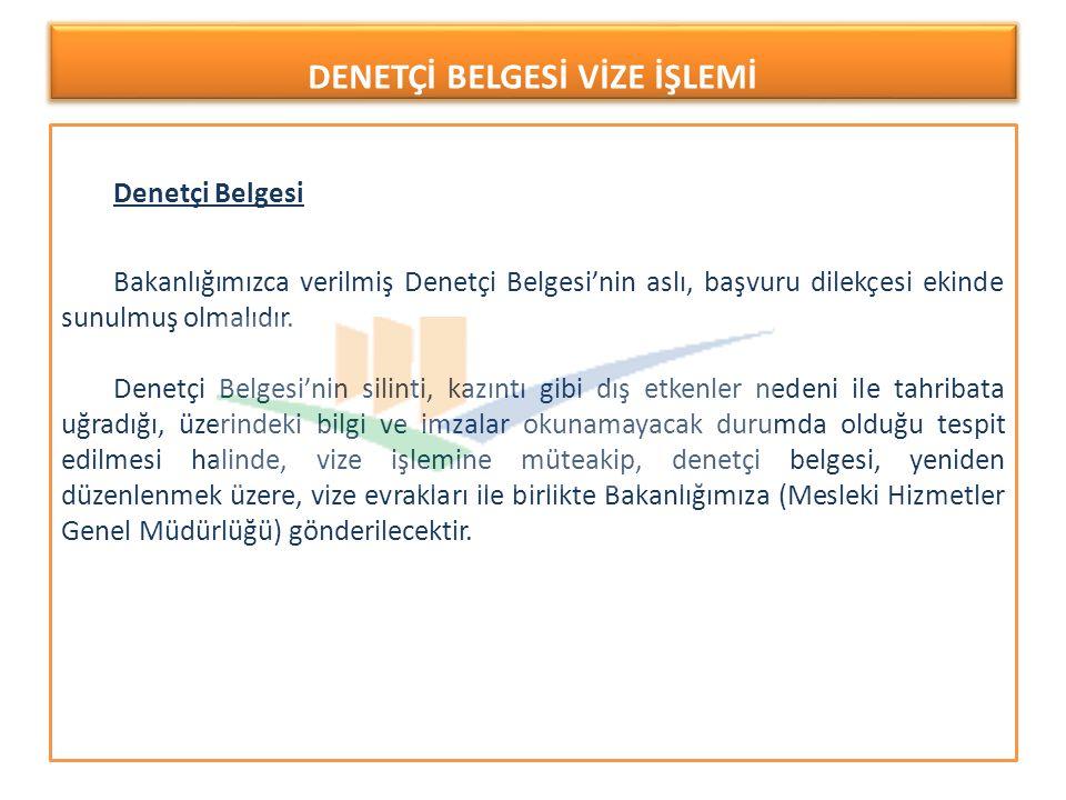 Denetçi Belgesi Bakanlığımızca verilmiş Denetçi Belgesi'nin aslı, başvuru dilekçesi ekinde sunulmuş olmalıdır.
