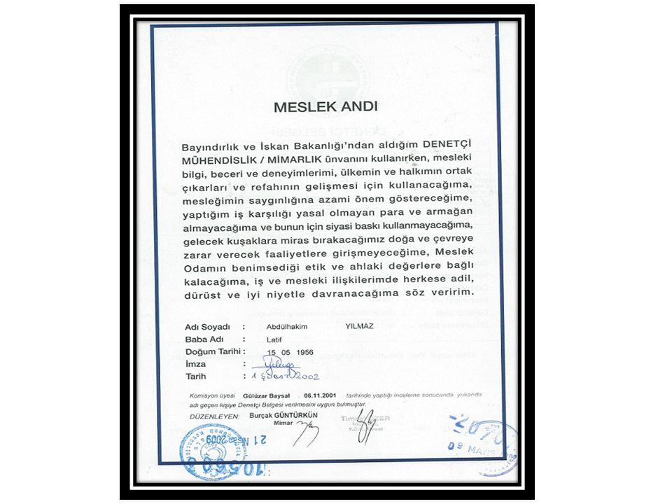 DENETÇİ BELGESİ VİZE İŞLEMİ Vize Kaşesi Tüm belgeleri uygun olan denetçinin belgesi üzerinde uygun bir alana, önceden hazırlanmış vize kaşesi basılarak Onay'a sunulur.