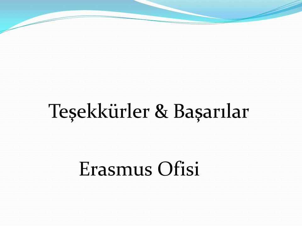 Teşekkürler & Başarılar Erasmus Ofisi