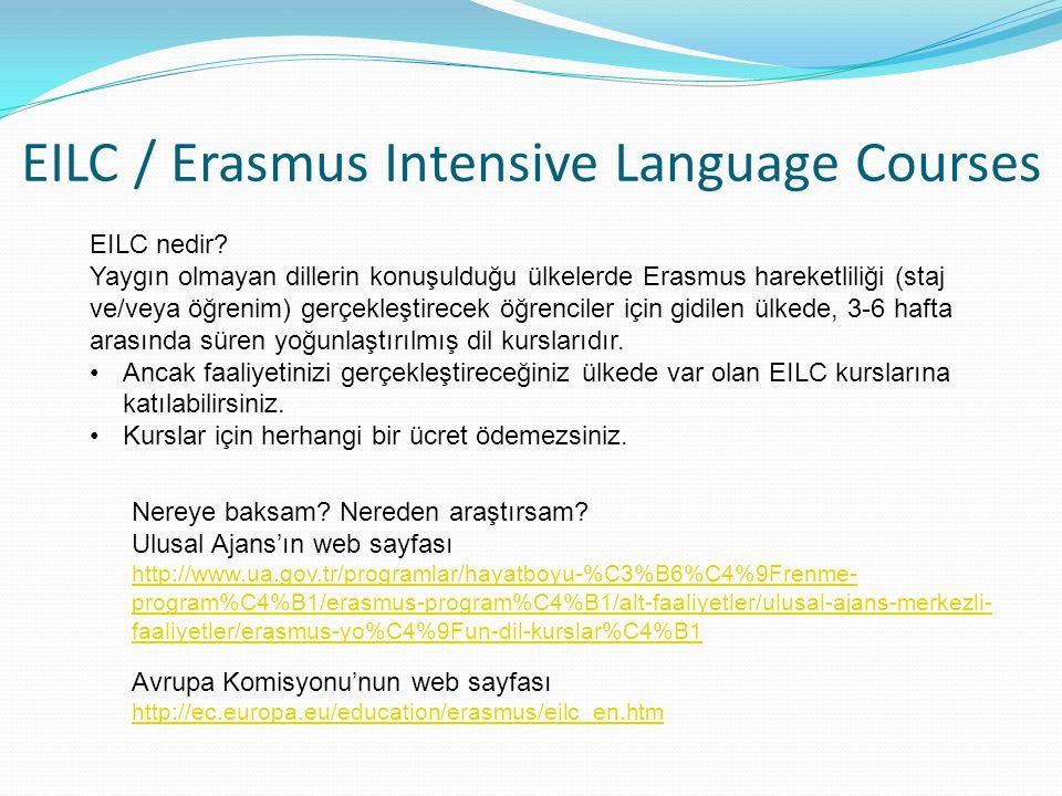 EILC / Erasmus Intensive Language Courses EILC nedir? Yaygın olmayan dillerin konuşulduğu ülkelerde Erasmus hareketliliği (staj ve/veya öğrenim) gerçe