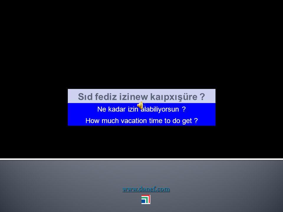 www.danef.com Serıç'e değudedağ Bence oldukça iyiydi I tought it was quite goood.