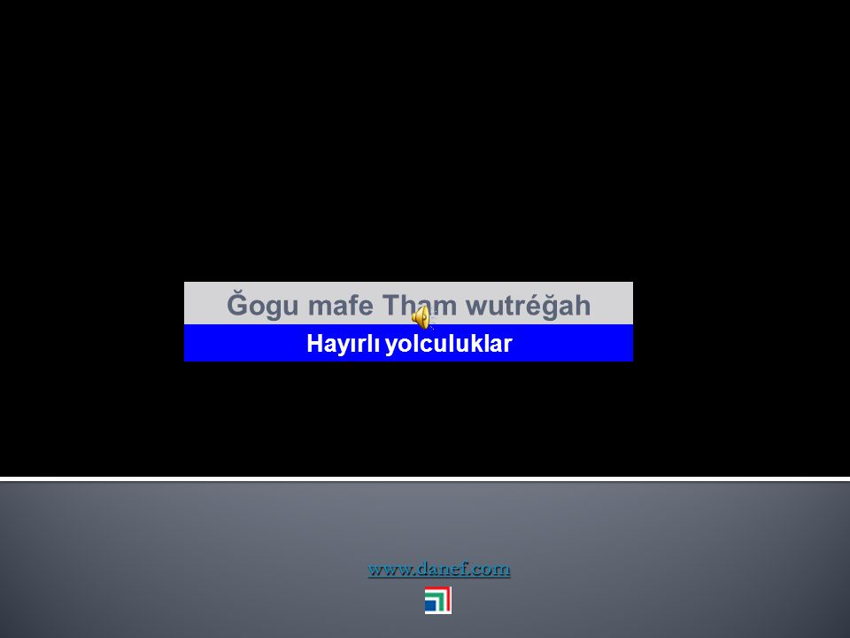 www.danef.com Guxa ḣ ow woşx Bereketli olsun