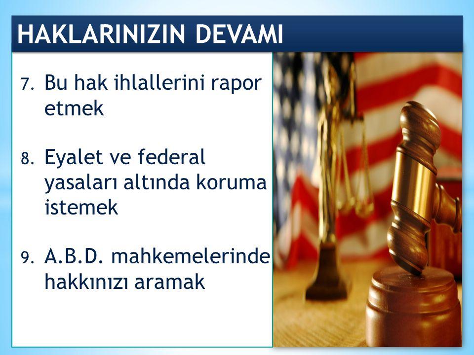 HAKLARINIZIN DEVAMI 7.Bu hak ihlallerini rapor etmek 8.