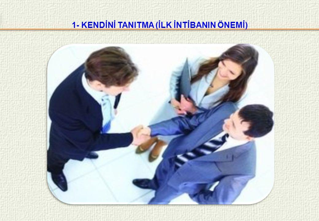 1- KENDİNİ TANITMA (İLK İNTİBANIN ÖNEMİ)