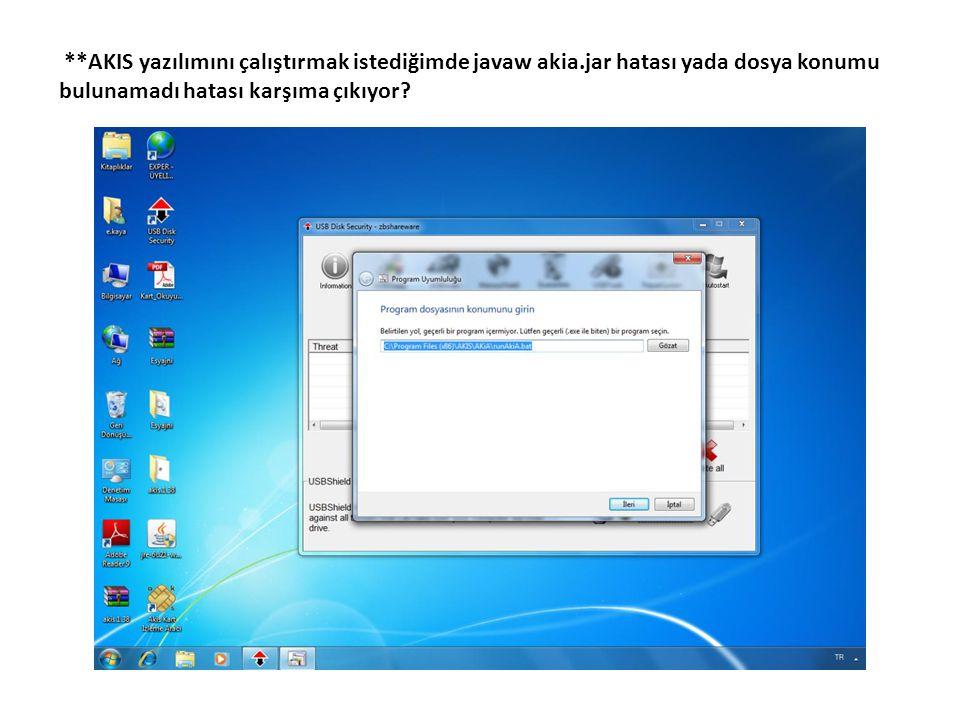 **AKIS yazılımını çalıştırmak istediğimde javaw akia.jar hatası yada dosya konumu bulunamadı hatası karşıma çıkıyor?